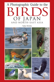 A Photographic Guide to the Birds of Japan and North-East Asia, Paperback