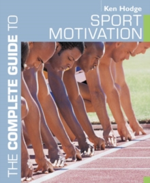 The Complete Guide to Sport Motivation, Paperback