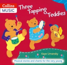 The Threes : Three Tapping Teddies: Musical Stories and Chants for the Very Young, Paperback