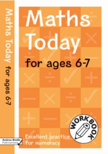 Maths Today for Ages 6-7 : Excellent Practice for Numeracy Work Book, Paperback Book