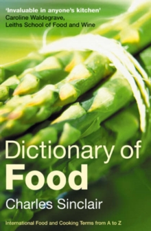 Dictionary of Food : International Food and Cooking Terms from A to Z, Paperback