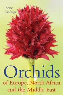 Orchids of Europe, North Africa and the Middle East, Hardback