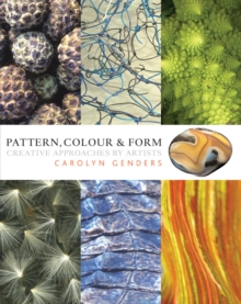 Pattern, Colour and Form : Creative Approaches by Artists, Hardback