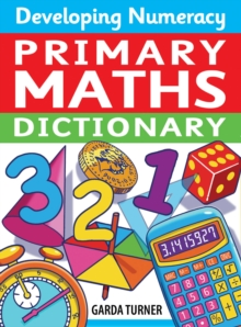 Developing Numeracy: Primary Maths Dictionary : Key Stage 2 Concise Illustrated Mathematics Language, Paperback Book