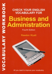 Check Your English Vocabulary for Business and Administration : All You Need to Improve Your Vocabulary, Paperback