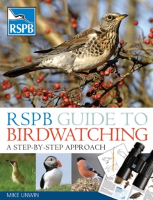 RSPB Guide to Birdwatching : A Step-by-step Approach, Paperback Book