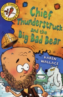 Chief Thunderstruck and the Big Bad Bear : Bk. 4, Paperback