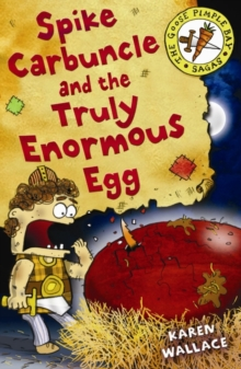 Spike Carbuncle and the Truly Enormous Egg, Paperback