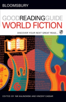 The Bloomsbury Good Reading Guide to World Fiction : Discover Your Next Great Read, Paperback