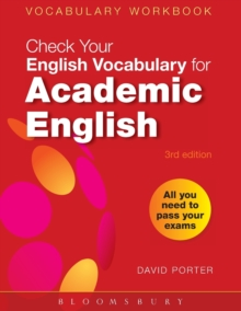 Check Your Vocabulary for Academic English : All You Need to Pass Your Exams, Paperback