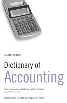 Dictionary of Accounting : Over 6000 Terms Clearly Defined, Paperback