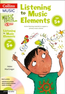 Listening to Music Elements Age 5+ : Active Listening Materials to Support a Primary Music Scheme, Mixed media product