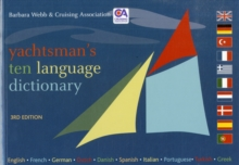 Yachtsman's Ten Language Dictionary : English, French, German, Dutch, Danish, Spanish, Italian, Portuguese, Turkish, Greek, Paperback