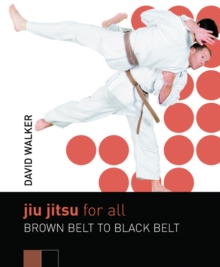 Jiu Jitsu for All : Brown Belt to Black Belt, Paperback Book