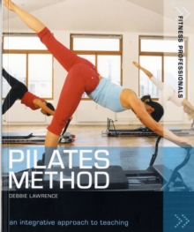 Pilates Method : An Integrative Approach to Teaching, Paperback