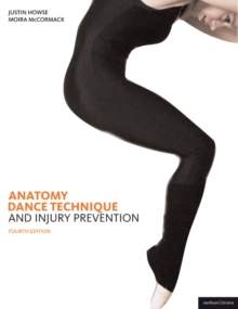 Anatomy, Dance Technique and Injury Prevention, Paperback Book