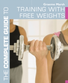 The Complete Guide to Training with Free Weights, Paperback