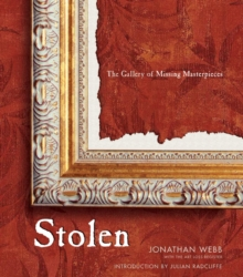 Stolen : The Gallery of Missing Masterpieces, Hardback