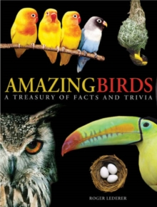 Amazing Birds : A Treasury of Facts and Trivia, Paperback