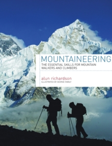 Mountaineering : The Essential Skills for Mountain Walkers and Climbers, Hardback