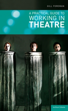 A Practical Guide to Working in Theatre, Paperback