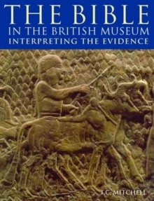 The Bible in the British Museum : Interpreting the Evidence, Paperback Book