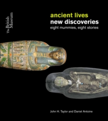 Ancient Lives: New Discoveries : Eight Mummies Eight Stories, Paperback