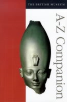 The British Museum A-Z Companion, Paperback