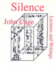 Silence : Lectures and Writings, Paperback