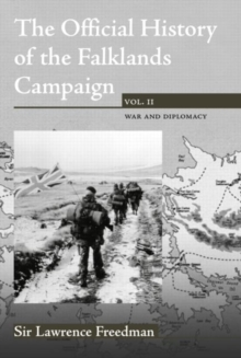 The Official History of the Falklands Campaign : War and Diplomacy Volume 2, Hardback