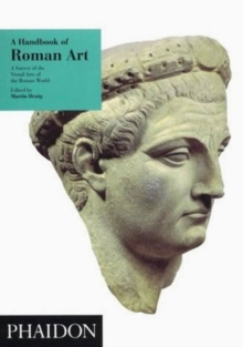 A Handbook of Roman Art : A Survey of the Visual Arts of the Roman World, Paperback
