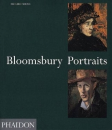 Bloomsbury Portraits : Vanessa Bell, Duncan Grant and Their Circle, Paperback
