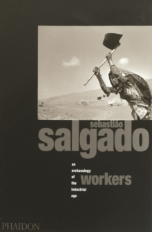 Workers : Archaeology of the Industrial Age, Paperback Book