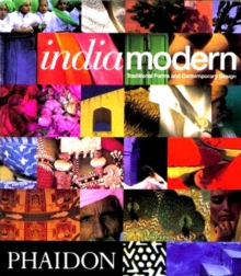 India Modern : Traditional Forms and Contemporary Design, Paperback