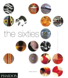 The Sixties : Decade of Design Revolution, Paperback