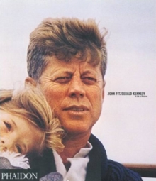 John Fitzgerald Kennedy : A Life in Pictures, Hardback Book