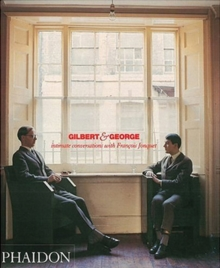 Gilbert and George : Intimate Conversations With Frana Ois Jonquet, Hardback