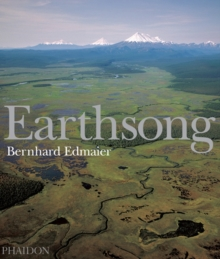 Earthsong : Aerial Photographs of Our Untouched Planet, Hardback