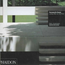 Farnsworth House : Ludwig Mies Van Der Rohe, Paperback