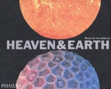 Heaven and Earth : Unseen by the Naked Eye, Paperback Book