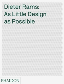 Dieter Rams : As Little Design as Possible, Hardback