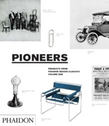 Pioneers : Products from Phaidon Design Classics, Hardback Book