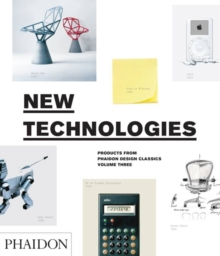 New Technologies : Products from Phaidon Design Classics, Hardback