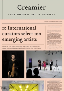 Creamier : Contemporary Art in Culture: 10 Curators, 100 Contemporary Artists, 10 Sources, Other book format