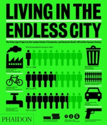 Living in the Endless City : The Urban Age Project by the London School of Economics and Deutsche Bank's Alfred Herrhausen Society, Hardback