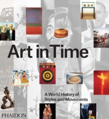 Art in Time : A World History of Styles and Movements, Hardback