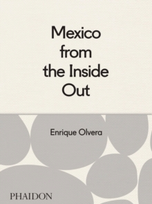 Mexico from the Inside Out, Hardback
