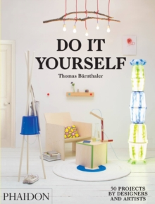 Do it Yourself : 50 Projects by Designers and Artists, Hardback Book