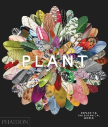 Plant: Exploring the Botanical World, Hardback