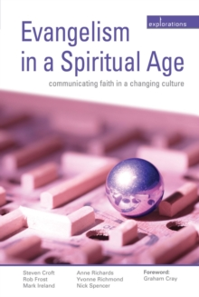Evangelism in a Spiritual Age : Communicating Faith in a Changing Culture, Paperback Book